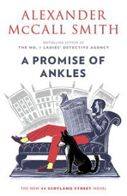 A Promise of Ankles44 Scotland Street #14【電子書籍】[ Alexander McCall Smith ]
