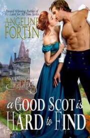 A Good Scot is Hard to Find【電子書籍】[ Angeline Fortin ]