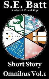 Short Story Omnibus Vol.1【電子書籍】[ S.E. Batt ]