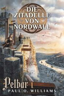 Pelbar-Zyklus (1 von 7): Die Zitadelle von Nordwall