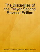 The Disciplines of the Prayer Second Revised Edition