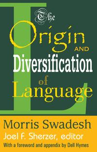 The Origin and Diversification of Language【電子書籍】[ Morris Swadesh ]