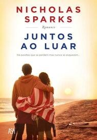 Juntos ao Luar【電子書籍】[ Nicholas Sparks ]