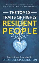 The Top 10 Traits of Highly Resilient People