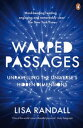 Warped PassagesUnravelling the Universe's Hidden Dimensions【電子書籍】[ Lisa Randall ...