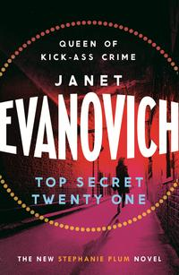 Top Secret Twenty-OneA witty, wacky and fast-paced mystery【電子書籍】[ Janet Evanovich ]