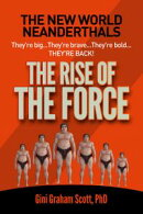 The New World Neanderthals: The Rise of the Force