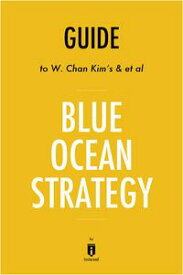 Guide to W. Chan Kim's & et al Blue Ocean Strategy by Instaread【電子書籍】[ Instaread ]