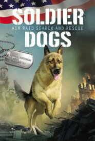 Soldier Dogs #1: Air Raid Search and Rescue【電子書籍】[ Marcus Sutter ]