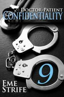Doctor-Patient Confidentiality: Volume Nine (Confidential #1) (Contemporary Erotic Romance: BDSM, Free, New Adult, Erotica, Billionaire, Alpha Male, 2019, US, UK, CA, AU, IN, ZA)