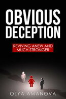 Obvious Deception ~ Reviving Anew and Much Stronger