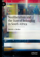 Neoliberalism and the State of Belonging in South Africa