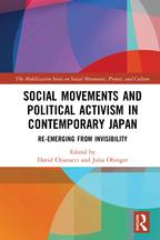 Social Movements and Political Activism in Contemporary JapanRe-emerging from Invisibility【電子書籍】