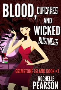 Blood, Cupcakes and Wicked BusinessGrimstone Island, #1【電子書籍】[ Rochelle Pearson ]