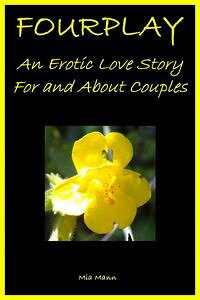 Fourplay:AnEroticLoveStoryForandAboutCouples