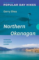 Popular Day Hikes: Northern Okanagan ー Revised & Updated