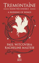 A Rushing of Wings (Tremontaine Season 2 Episode 8)