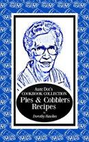 Aunt Dot's Cookbook Collection Pies & Cobblers