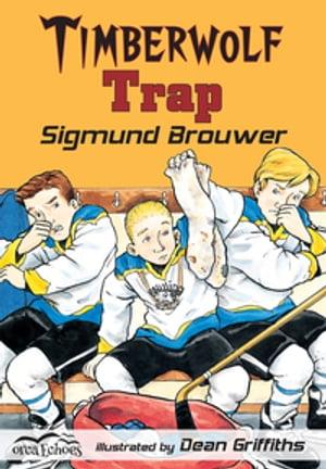 Timberwolf Trap【電子書籍】[ Sigmund Brouwer ]