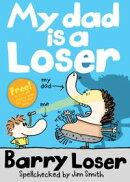 Barry Loser: My Dad is a Loser