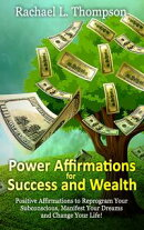 Power Affirmations for Wealth and Success (Positive Affirmations to Reprogram Your Subconscious, Manifest Yo…