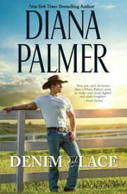 Denim And Lace【電子書籍】[ Diana Palmer ]
