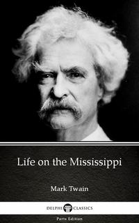 LifeontheMississippibyMarkTwain(Illustrated)