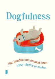 DogfulnessHoe honden ons kunnen leren meer plezier te maken【電子書籍】[ Paolo Valentino ]