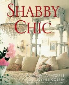 Shabby Chic【電子書籍】[ Rachel Ashwell ]