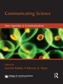 Communicating ScienceNew Agendas in Communication【電子書籍】