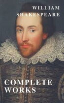 William Shakespeare: The Complete Collection ( included 150 pictures & Active TOC) (AtoZ Classics)