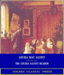 The Louisa Alcott Reader: a Supplementary Reader for the Fourth Year of School
