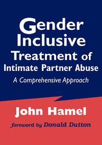 GenderInclusiveTreatmentofIntimatePartnerAbuseAComprehensiveApproach