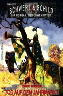Schwert und Schild - Sir Morgan, der Löwenritter Band 29: Tod auf dem Jahrmarkt