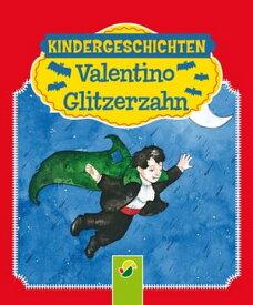 Valentino GlitzerzahnKindergeschichten【電子書籍】[ Ruth Gellersen ]