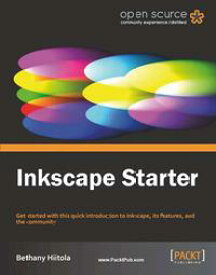 Inkscape Starter【電子書籍】[ Bethany Hiitola ]