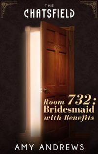 Room732:BridesmaidwithBenefits(AChatsfieldShortStory,Book13)