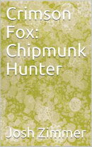 Crimson Fox: Chipmunk Hunter