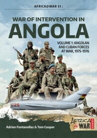 War of Intervention in Angola. Volume 1Angolan and Cuban Forces at War, 1975-1976【電子書籍】[ Tom Cooper ]
