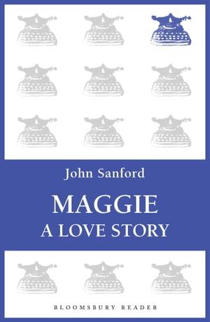 MaggieA Love Story【電子書籍】[ John Sanford ]