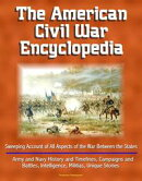 The American Civil War Encyclopedia: Sweeping Account of All Aspects of the War Between the States - Army an…
