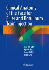 Clinical Anatomy of the Face for Filler and Botulinum Toxin Injection【電子書籍】[ Hong-Ki Lee ]