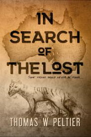 In Search of the Lost【電子書籍】[ Thomas W. Peltier ]