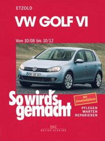 VW Golf VI 10/08-10/12 So wird's gemacht, Band 148【電子書籍】[ R?diger Etzold ]
