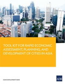 Tool Kit Guide for Rapid Economic Assessment, Planning, and Development of Cities in Asia