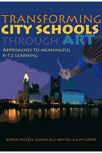 TransformingCitySchoolsThroughArtApproachestoMeaningfulK?12Learning