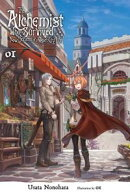 The Alchemist Who Survived Now Dreams of a Quiet City Life, Vol. 1 (light novel)