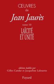 Oeuvres tome 10La?cit? et unit?【電子書籍】[ Jean Jaur?s ]