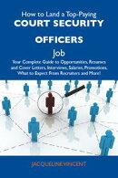 How to Land a Top-Paying Court security officers Job: Your Complete Guide to Opportunities, Resumes and Cove…