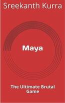 Maya The Ultimate Brutal Game